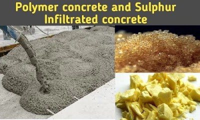 polymer concrete and sulphur infiltrated concrete