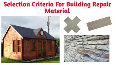 selection criteria for building repair material