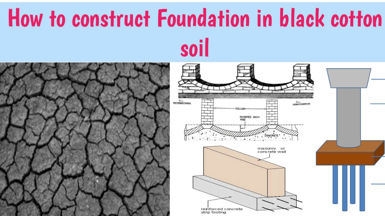 How to construct foundation in black cotton soil