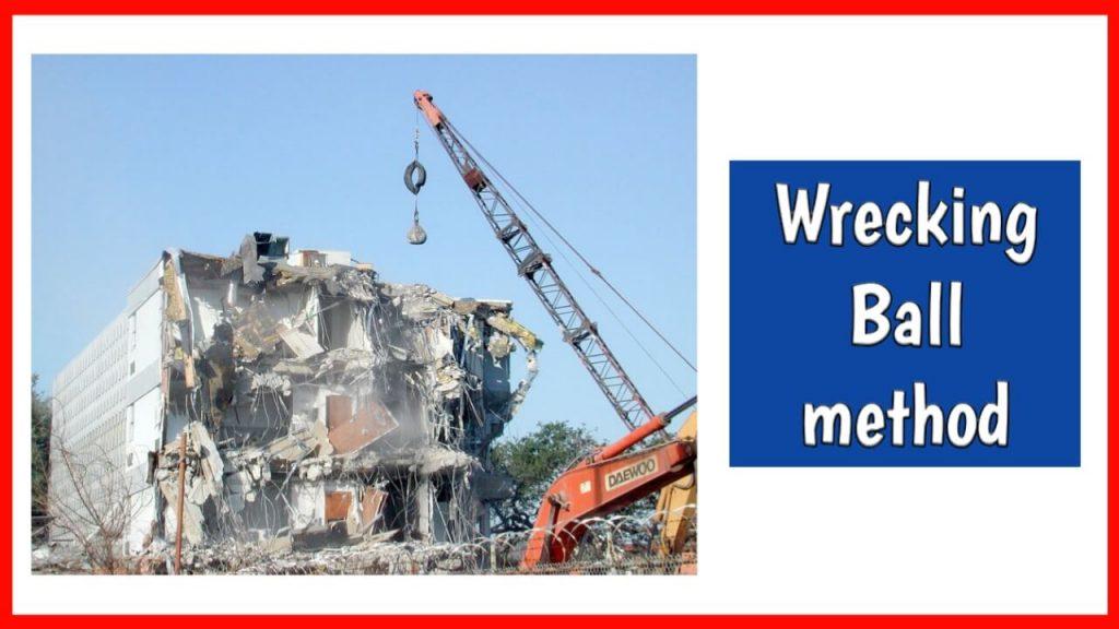 wrecking ball method of demolition